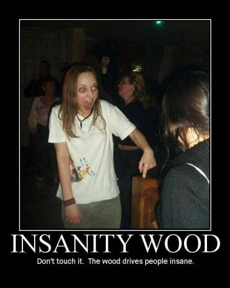 insanity_wood