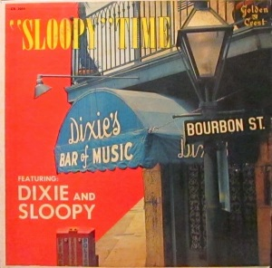 """Dottie"" Sloop recorded an album, ""Sloopy Time"" Featuring Dixie and Sloopy, in 1957 with Yvonne ""Dixie"" Fasnacht, a jazz vocalist and clarinetist."